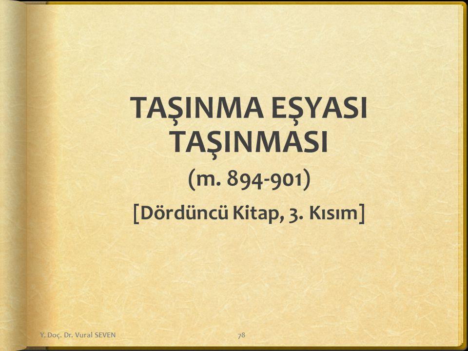 TAŞINMA EŞYASI TAŞINMASI (m. 894-901) [Dördüncü Kitap, 3. Kısım]